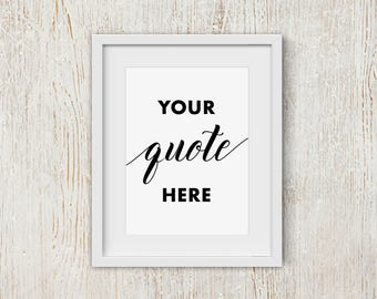 """Custom Quote, Made to Order, Customizable Typography Favorite Quote - 8"""" X 10"""" - Printable Art Piece - Black & White"""