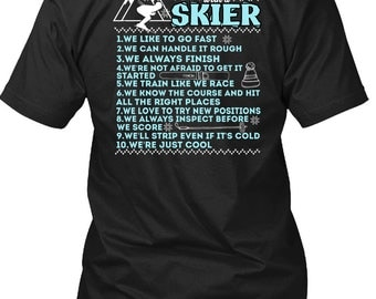 10 Reasons To Be With A Skier T Shirt, Being A Skier T Shirt