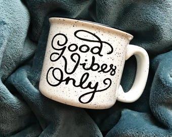 Good Vibes Only / Stoneware Mug / Campfire Mug / Fall Mug / Winter Mug / Cute Mug / Good Vibes Only / Vibe Attracts Your Tribe