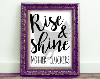 Rise and Shine Printable Sign | Farmhouse Kitchen Decor | Funny Chicken ~ Rooster ~ Farm Animal