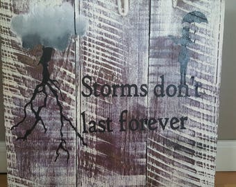 Storms dont last forever