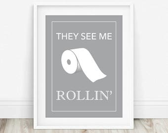 They See Me Rollin - They See Me Rolling, Funny Bathroom Quote, Bathroom Funny, Bathroom Wall Art, Mens Bathroom Print, Bathroom Prints