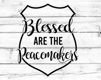 Blessed Are The Peacemakers Svg - Png, Police Svg, Law Enforcement Svg, Police Badge Svg, Svg Files for Cricut