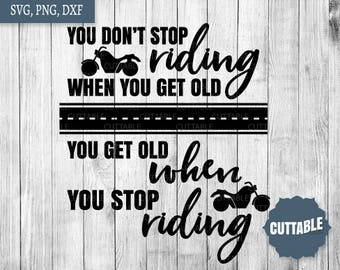 Biker cut file, motorbike svg files, you don't stop riding when you get old cricut file, silhouette biker files, commercial use, biker files