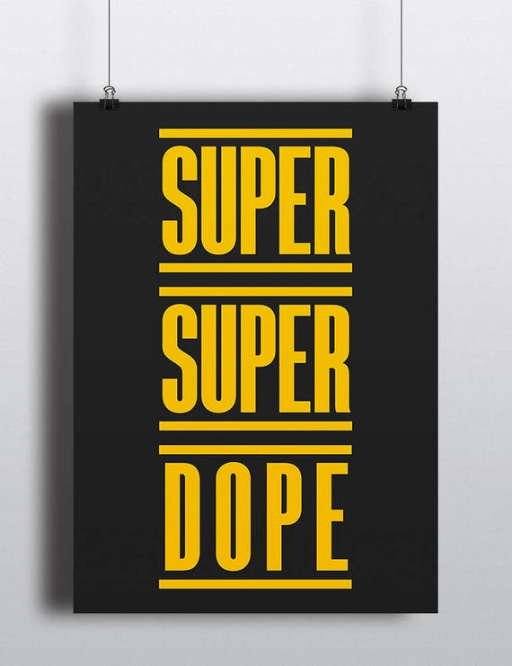 SUPER SUPER DOPE | Poster | Wall Art