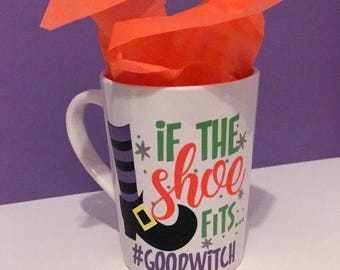 If The Shoe Fits #goodwitch mug