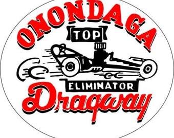 Onondaga Dragway Top Eliminator Vintage Reproduktion Drag Racing Hot Rod  Voller Farbe Vinyl Aufkleber