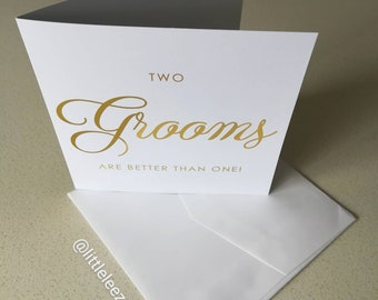 Two Grooms are better than one card in gold foil.