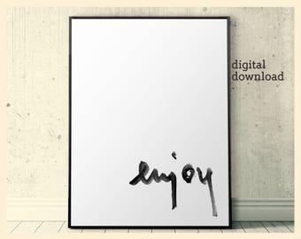 Enjoy sign, minimalist art printable, black white, hand lettered prints download, affiche noir et blanc, simple art prints, scandi wall art