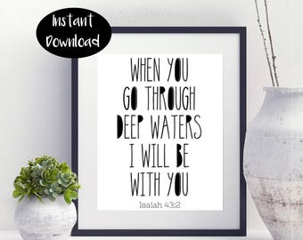 When You Go Throw Deep Water I Will Be With You Isaiah 43:2 Digital Printable INSTANT DOWNLOAD