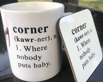 Dirty Dancing - Nobody Puts Baby in a Corner, mug and coaster gift set