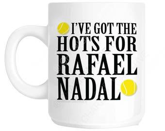 I've Got The Hots For RAFAEL NADAL Novelty Fun Mug CH554