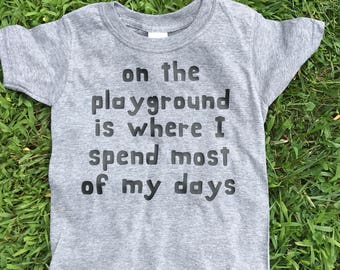 On the Playground Toddler T-Shirt Youth T-Shirt Infant Onesie