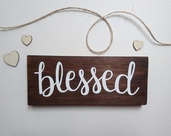 Blessed // Freestanding Rustic Painted Wood Sign // Home Decor // Family // Handmade
