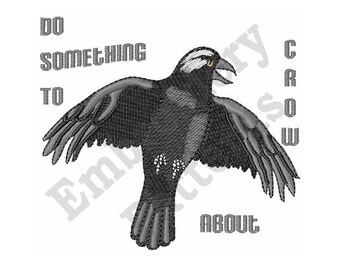 Do Something To Crow About - Machine Embroidery Design