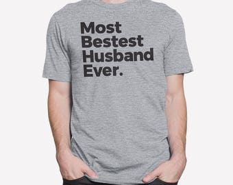 Best Husband Ever, Husband Shirt, Hubby Shirt, Funny Husband Shirts, Hubby T-Shirts, Hubby Tee, Hubby Clothing Hubby T Shirts Hubby Tshirts