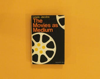 Film Book: The Movies as Medium by Lewis Jacobs