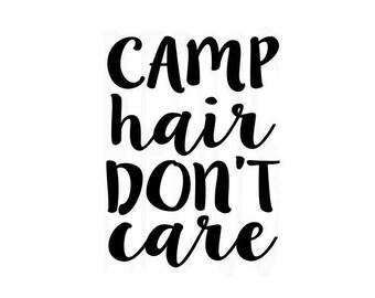 CAMP Hair Don't Care SVG File For Cricut explorer cutting file, Beach svg, Sun svg, Summer svg, tan lines, Ocean svg, camping svg file cute