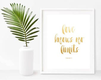 Love Knows No Limits, 1 Corinthians 13 7, Bible Print, Inspirational Quote Print, Pintable Art, Instant download,  Home Decor, Wall Decor