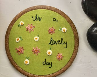 It's a lovely day floral embroidery hoop