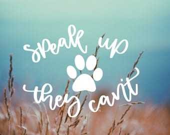 Decal Speak Up They Cant Vinyl Decal, Car Window Decal, Laptop Decal, MacBook Decal, Tumbler Decal, Phone Decal, Coffee Mug Decal, Car Decal
