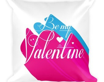 Be My Valentine 3D Square Pillow | Valentine's Day | Art for Lovers | Romance | Gift Idea