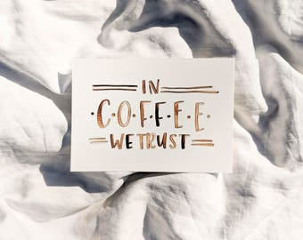 "Watercolor Lettering: ""In coffee we trust"""