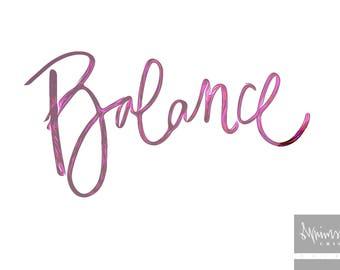 Balance - Hand-lettered Printable Art - Instant Download