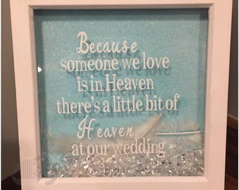 Because someone we love is in heaven / Bit of heaven at our wedding / Memorial frame / Wedding frame / Heaven / White feathers
