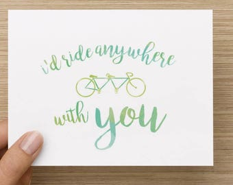I'd ride anywhere with you. A birthday card for that special bicycle buddy in your life.