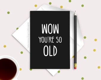 Funny Birthday Card | Wow You're so Old | Rude Birthday Card | Bestie Card | Birthday Card Old | Sarcastic Card | Humour Cards | GCSBCA601