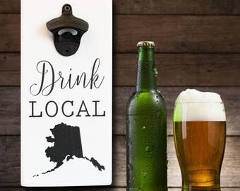 Beer Bottle Opener - Personalized State - Beer Opener - Drink local state