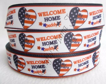 """SALE Military Kids """"Welcome Home Daddy"""" with heart that says """"My Hero"""" on 7/8"""" Grosgrain Ribbon by the yard. Choose between 3/5/10 yards."""