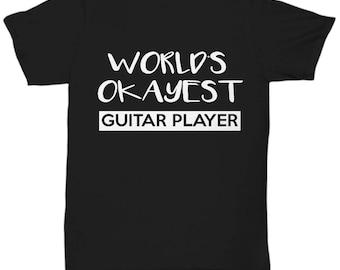 Guitar shirt - guitar gifts - worlds okayest guitar player awesome t shirt for men - gifts for guitarist - bass guitar shirts - guitar tee