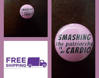 "1"" Smashing Patriarchy Button Pin  or Magnet, FREE SHIPPING & Coupon Codes"