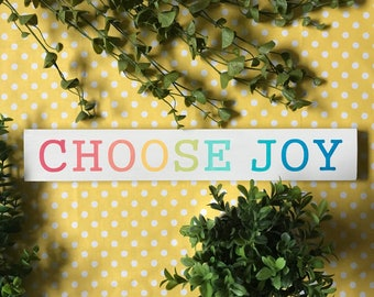 Choose Joy Sign, Choose Joy Colorful Sign, Choose Joy Rainbow Sign, Choose Joy Wall Art, Wooden Choose Joy Sign, Wood Choose Joy Sign