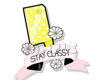 Stay Classy Glossy Sticker