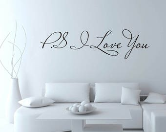 PS I Love You Wall Quote Vinyl Sticker Wall Art Inspirational Quote Wall Graphic