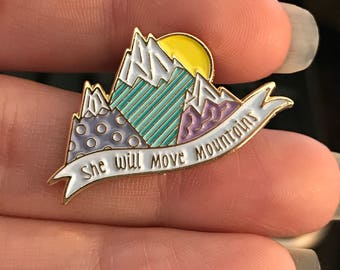 She Will Move Mountains  Collectible Enamel Pin