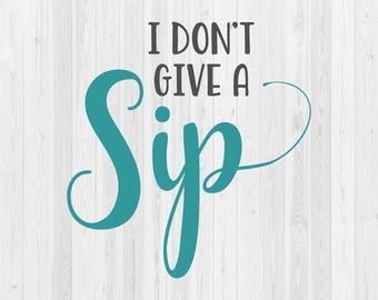 Give A Sip Svg Etsy