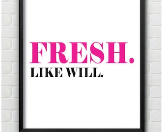Fresh Like Will Wall Print, Fresh Prince