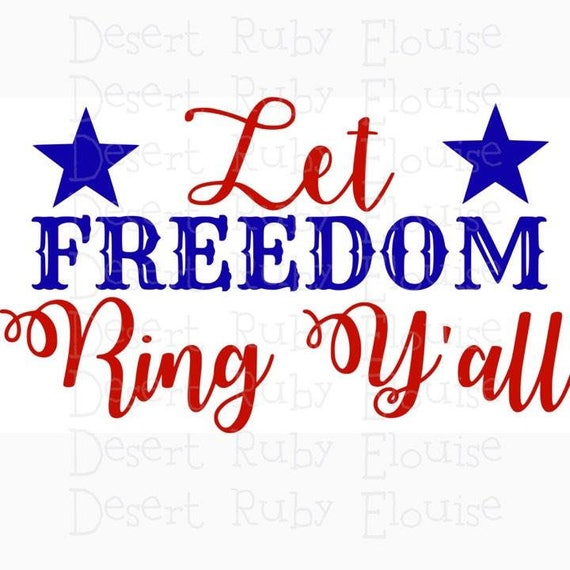 May The Fourth Be With You Svg: Items Similar To Let Freedom Ring Y'all / 4th Of July SVG