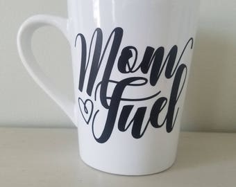 Mom Fuel Coffee Mug