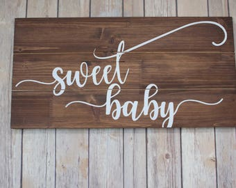"""Hand Painted Wood Sign """"Sweet Baby""""."""