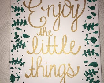 Enjoy the Little Things Painting