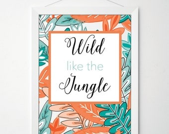 Wild Like the Jungle, PRINTABLE, Nursery Art, Children's Print, Instant Download, Kids Decor, Playroom Art, Quote