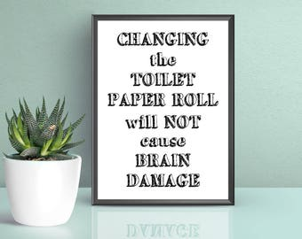 Funny Bathroom Print | Changing The Toilet Paper Sign | Funny Bathroom Sign | Will Not Cause Brain Damage | Funny Bathroom Quote | Printable
