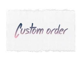 Custom order for Shelli