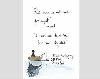 Ernest Hemingway - Quote - The Old Man and the Sea - Watercolour painting and Calligraphy - Print - gift idea - Available in A4 or A5