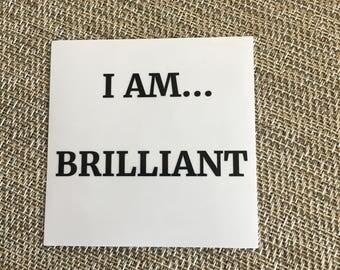 I AM BRILLIANT